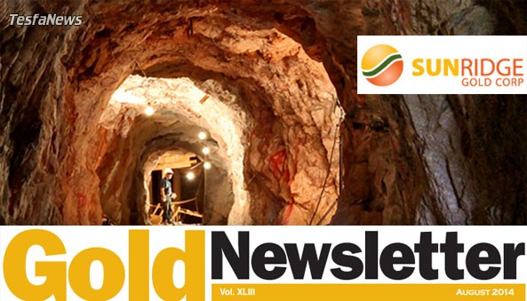 Brien Lundin, editor of Gold Newsletter, recently put out a new recommendation on Sunridge Gold Corp. in his August 2014 newsletter to subscribers.